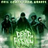 DEAD RISING – Evil Comes From Graves