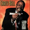 CAREY BELL – Good Luck Man