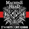MACHINE HEAD | 27 de Mayo, 2015