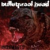BULLETPROOF HEAD – Undamaged