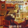 RISING MOON – They Are As Us